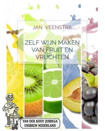 Zelf wijn maken van fruit en vruchten  Jan Veenstra.