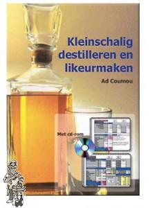 Kleinschalig destilleren en likeurmaken   Ad Coumou